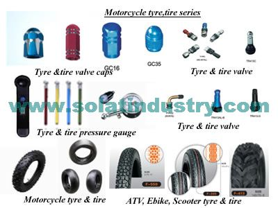 Motorcycle Tire, ATV Tyre, Scooter Tire, Bicycle Tire, Tire Tube Valves (Such as TR412, TR413, TR414, TR415, TR418, TR438) Valve Metal Cover, Non Tire Tube Valve Cock, Tire Tube Valve Cock, Dial Plastic Tire Pressure Gauge, Digital Type Tire Pressure Gauge, Dial Metal Tire Gauge, Deluxe Type Tire Gauge, Pencil Type Tire Gauge, Mini Type Tire Gauge, Low Pressure Tire Gauge, Alloy Aluminum Tire Valve Caps and Conventional Tyre Valve Caps, With Many Colors